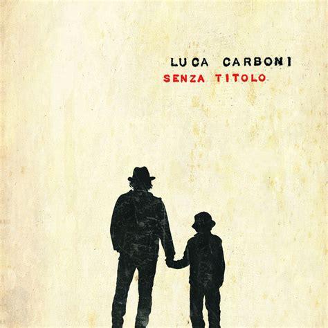 luca carboni testo luca carboni che bello l 2011 singolo