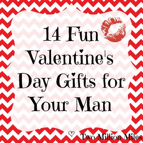 valentines day gifts for 14 valentine s day gifts for your man two million miles