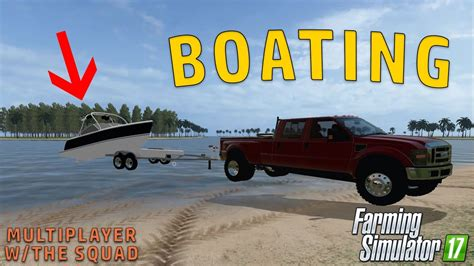 boat navigation simulator boating with the boys farming simulator 2017 youtube