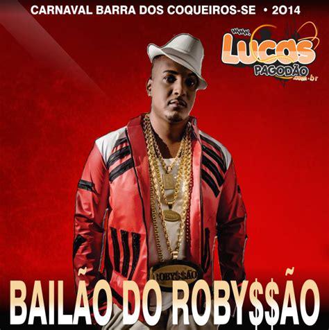 bailao do robysao salvador 2014 ao vivo musica bail 195 o do robyss 195 o carnaval barra dos coqueiros se