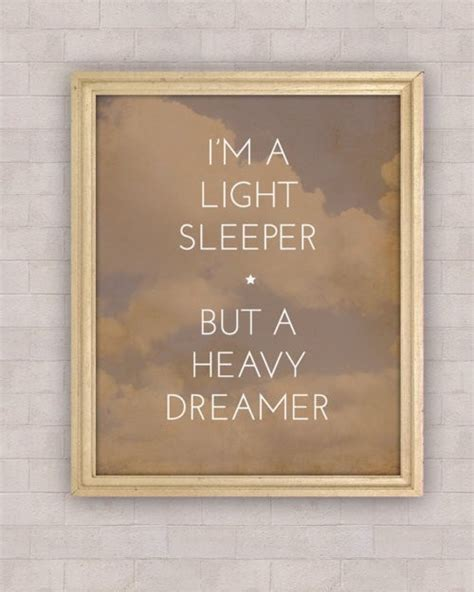 Light Sleeper Heavy Dreamer im a light sleeper but a heavy dreamer pictures photos and images for