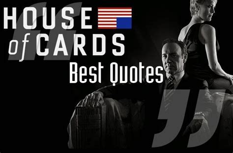 quotes from house of cards house of cards quotes quotesgram