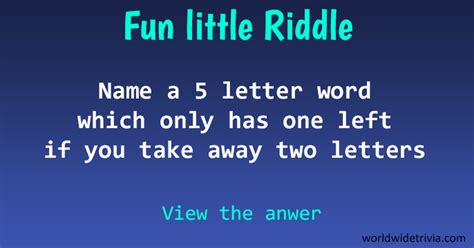 4 Letter Words Riddle riddle name a 5 letter word that has one left