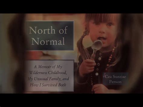 of normal a memoir of my wilderness childhood my family and how i survived both books of normal a memoir of my wilderness