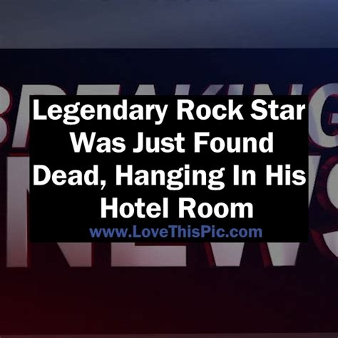 legendary rock was just found dead hanging in his