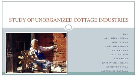 What Brought An End To Cottage Industries by Presentation On Study Of Unorganized Cottage Industries