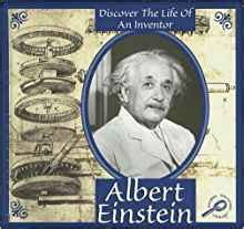 albert einstein biography and discoveries albert einstein discover the life of an inventor don