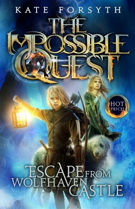 the house of impossible a novel books kate forsyth the impossible quest