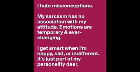 My Sarcastic Smartass Attitude Is My Zazzle I Hate Misconceptions My Sarcasm Has No Association With