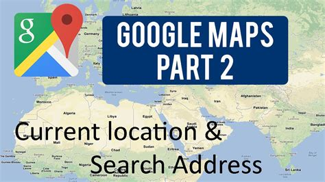 Recent Address Searches Maps Tutorial Part 2 Current Location Search