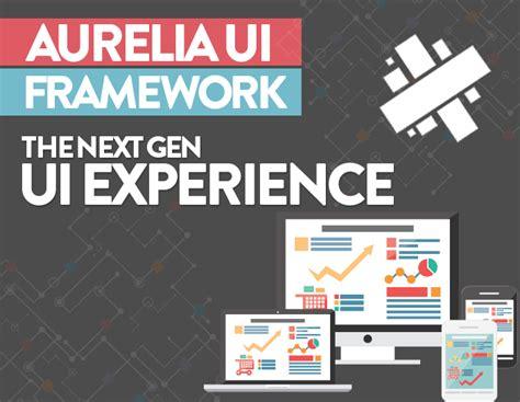 Aurelia UI Framework – The Next Gen UI Experience Aurelia Framework For Mobile Development