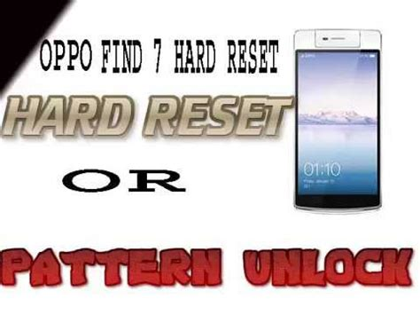 lupa pattern android oppo oppo find 7 hard reset pattern unlock