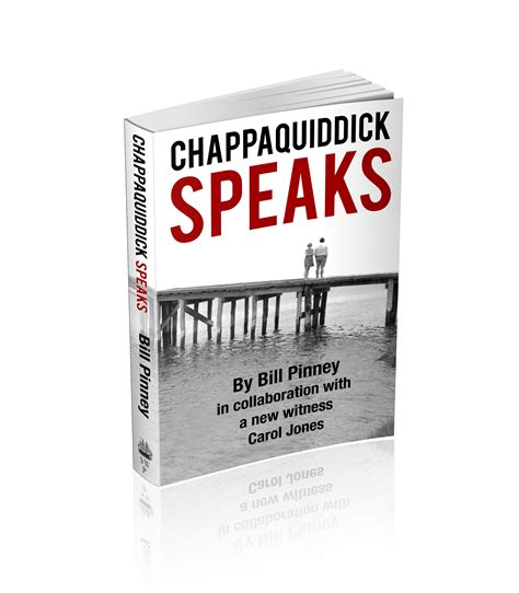 Chappaquiddick New Evidence Chappaquiddick Speaks By Bill Pinney Is Now Available Kmov