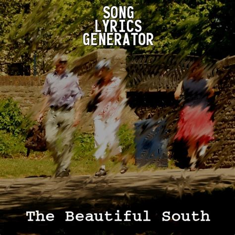 lyrics beautiful south lyrics beautiful south 28 images the beautiful south