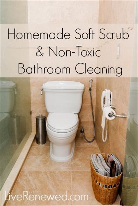 best non toxic bathroom cleaner homemade soft scrub recipe and non toxic bathroom cleaning
