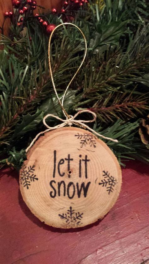 let it snow wood slice ornament messages christmas