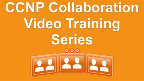 tutorial online collaboration ccnp collaboration video training series