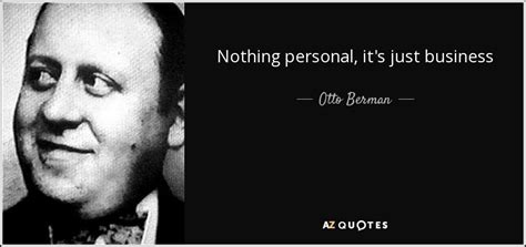 It S Just Business quotes by otto berman a z quotes