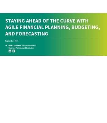 staying ahead of the with staying ahead of the curve with agile financial planning budgeting and forecasting an