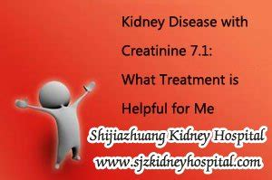 creatinine 7 means kidney disease with creatinine 7 1 what treatment is