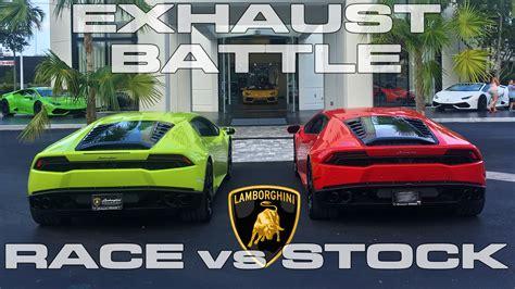 Race Between And Lamborghini Lamborghini Huracan Race Vs Stock Exhaust Comparison