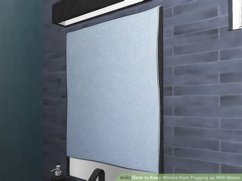 keep bathroom mirror from fogging 3 ways to keep mirrors from fogging up with steam wikihow