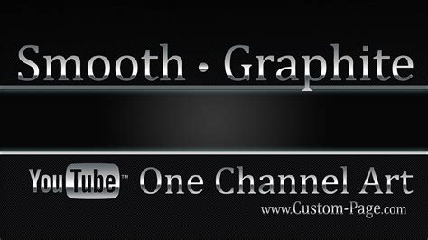 Smooth Graphite Youtube One Channel Art Template Photoshop Psd Youtube Channel Template
