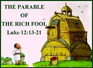the parable of the rich fool luke 12 13 21 walking