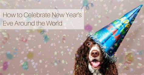 how to celebrate new year s around the world