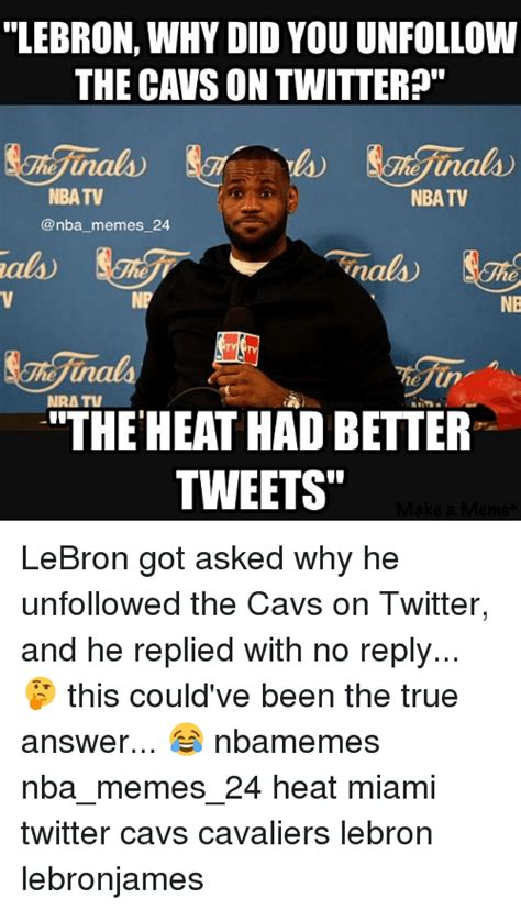 Why You No Reply Meme - lebron why did you unfollow the cavson twitter nbatv