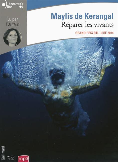 reparer les vivants livre audio r 233 parer les vivants maylis de kerangal gallimard 201 coutez lire 9782070146550
