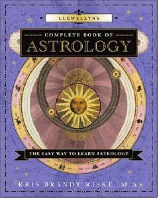 llewellyn s complete book of divination your definitive source for learning predictive prophetic techniques llewellyn s complete book series books llewellyn s complete book of astrology alchemy arts