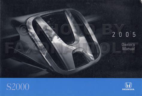 manual repair free 2005 honda s2000 auto manual 2005 honda s2000 owner s manual original