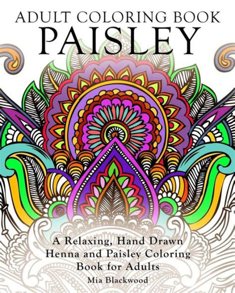 coloring book for adults barnes and noble coloring book paisley a relaxing henna