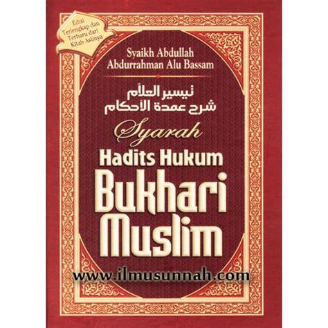 Syarah Umdatul Ahkam Abdurrahman As Sadi Bukhari Muslim syarah hadits hukum bukhari muslim terjemahan taisirul