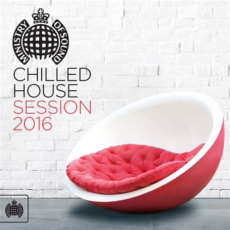 house of sound va ministry of sound chilled house session 2016 320kbpshouse net