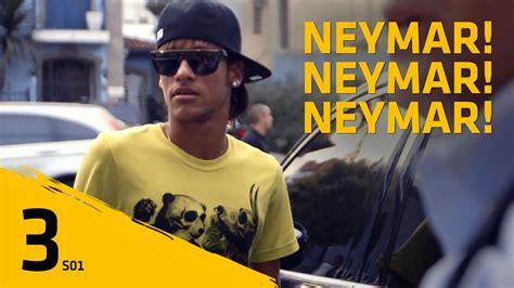biography of neymar jr in english neymar jr ep 3 quot neymar neymar neymar quot youtube