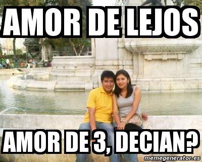 imagenes para hacer memes de amor meme personalizado amor de lejos amor de 3 decian 578687