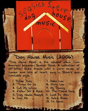 seasick steve dog house music seasick steve dog house music 2006