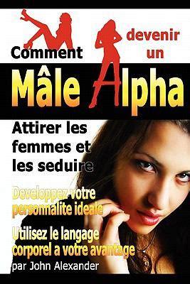 1435799097 comment devenir un male dominant comment devenir un male dominant by john alexander