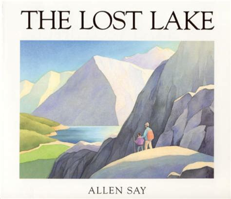 lake books the lost lake by allen say in what do i read next
