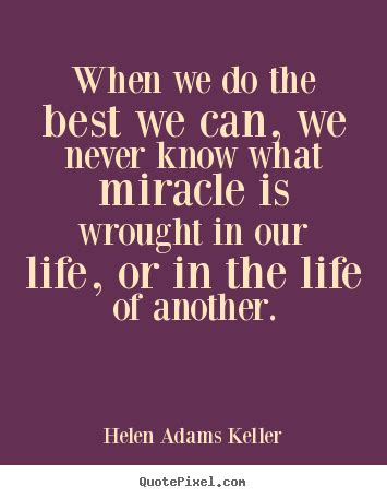 the best we helen keller picture quotes when we do the best we