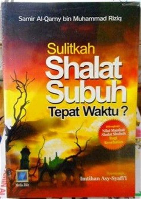 Sulitkah Shalat Subuh Tepat Waktu sulitkah shalat subuh tepat waktu samir al qorny bin