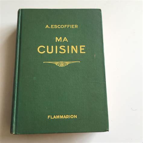 ma cuisine escoffier auguste escoffier ma cuisine 2500 recettes 1948