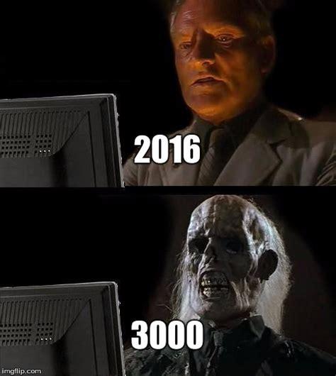 Meme Generator 3000 - ill just wait here meme imgflip