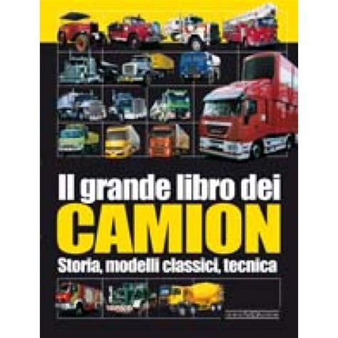 il piccolo libro dei il grande libro dei camion