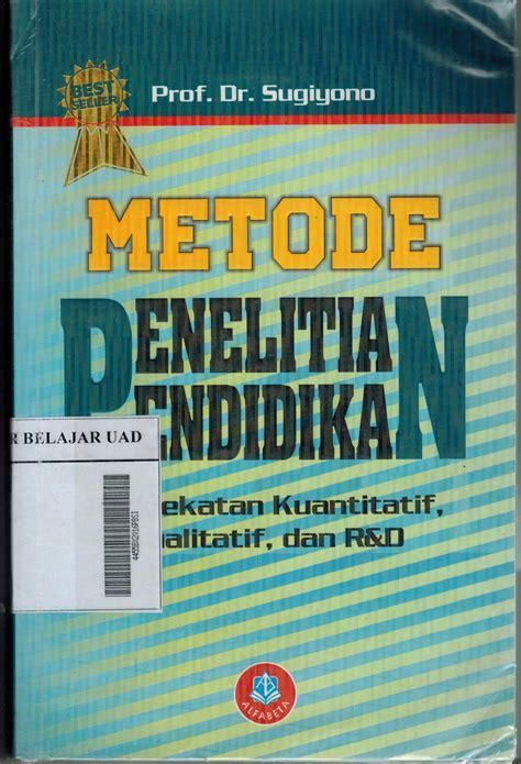 Metode Penelitian Pendidikan Prof Sugiono buku metode penelitian pendidikan karangan sugiyono pdf