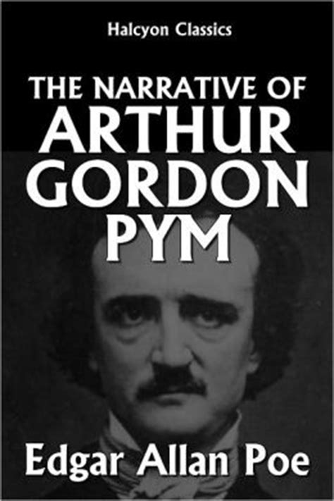 narrative of arthur gordon b000kfxreq the narrative of arthur gordon pym of nantucket by edgar allan poe by edgar allan poe