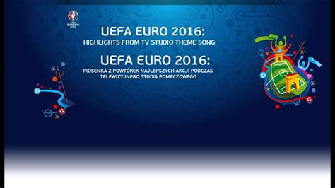 Theme Song Euro 2016 | uefa euro 2016 theme song from tv post match studio