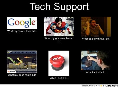 Meme Tech Support - tech support meme what i do